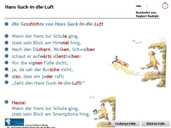 Übungsart: Hans Guck-in-die-Luft Seite: 3 Bearbeitet von: Siegbert Rudolph Die Geschichte von Hans Guck-in-die-Luft
