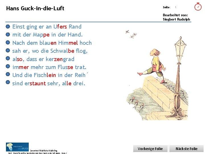 Übungsart: Hans Guck-in-die-Luft Seite: 5 Bearbeitet von: Siegbert Rudolph Einst ging er an Ufers