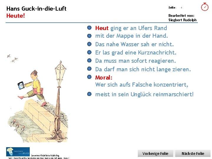Übungsart: Hans Guck-in-die-Luft Seite: Heute! Bearbeitet von: Siegbert Rudolph 6 Heut ging er an