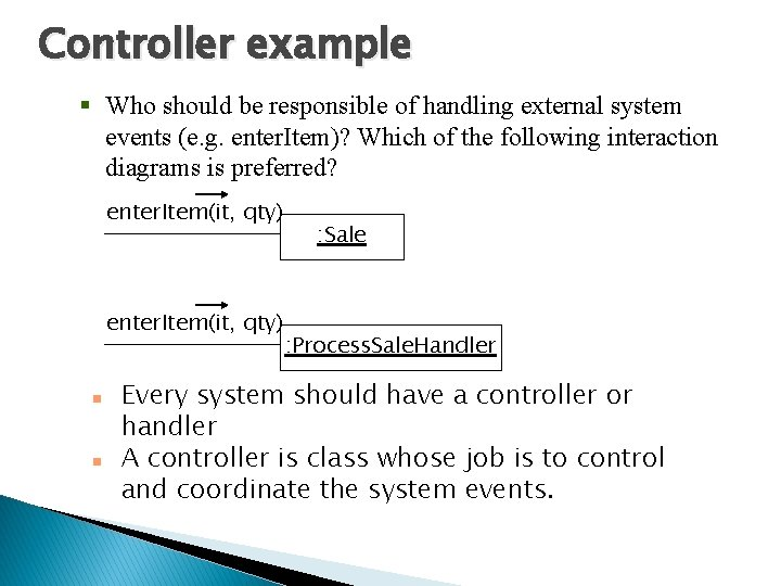 Controller example § Who should be responsible of handling external system events (e. g.