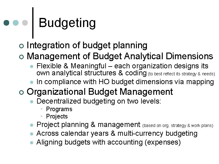 Budgeting Integration of budget planning ¢ Management of Budget Analytical Dimensions ¢ l l