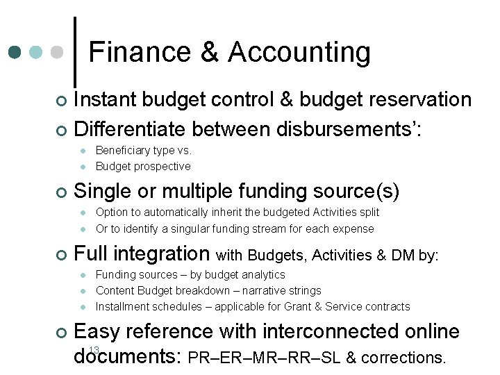 Finance & Accounting Instant budget control & budget reservation ¢ Differentiate between disbursements': ¢