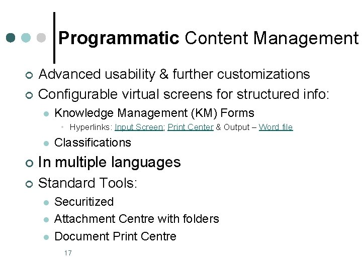 Programmatic Content Management ¢ ¢ Advanced usability & further customizations Configurable virtual screens for