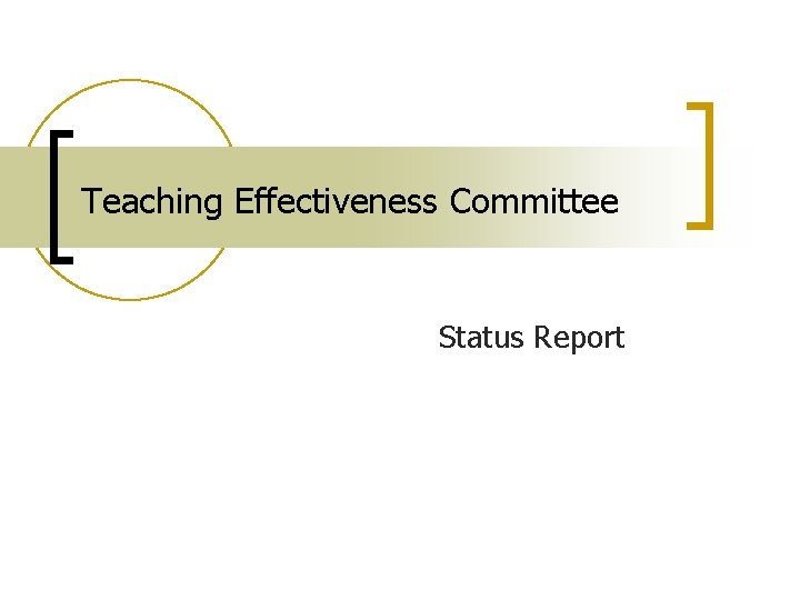 Teaching Effectiveness Committee Status Report