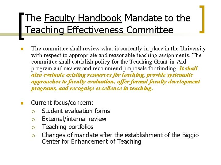 The Faculty Handbook Mandate to the Teaching Effectiveness Committee n The committee shall review