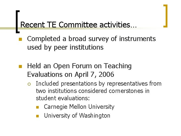 Recent TE Committee activities… n n Completed a broad survey of instruments used by