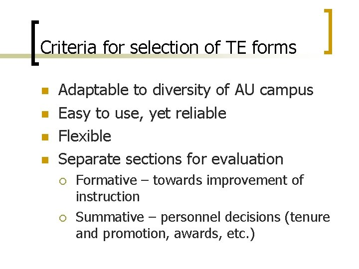Criteria for selection of TE forms n n Adaptable to diversity of AU campus