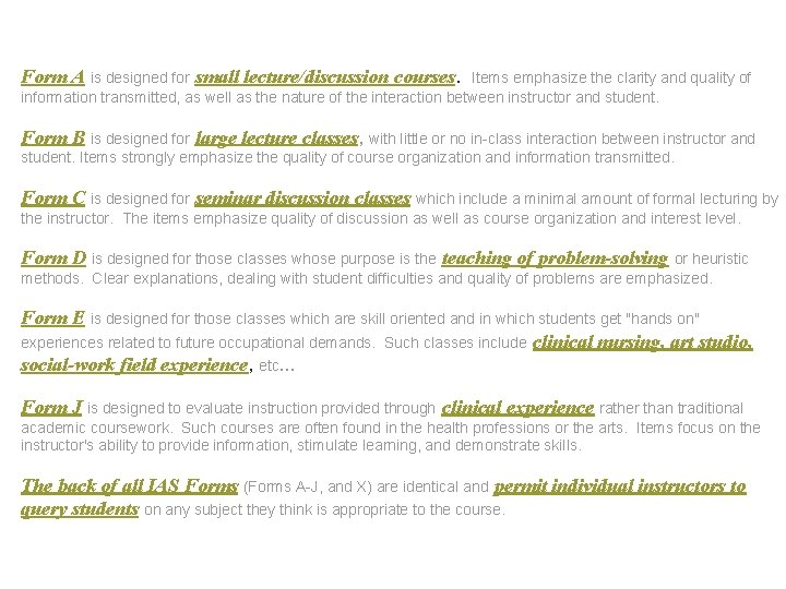 Form A is designed for small lecture/discussion courses. Items emphasize the clarity and quality