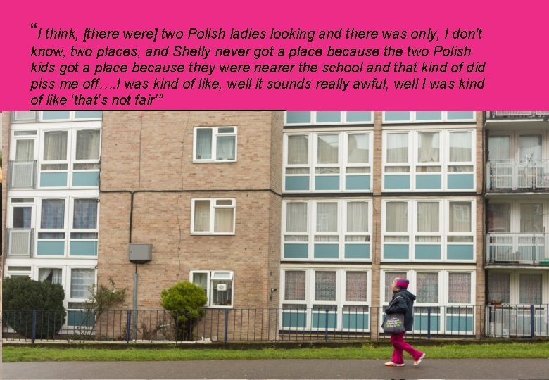 """""""I think, [there were] two Polish ladies looking and there was only, I don't"""