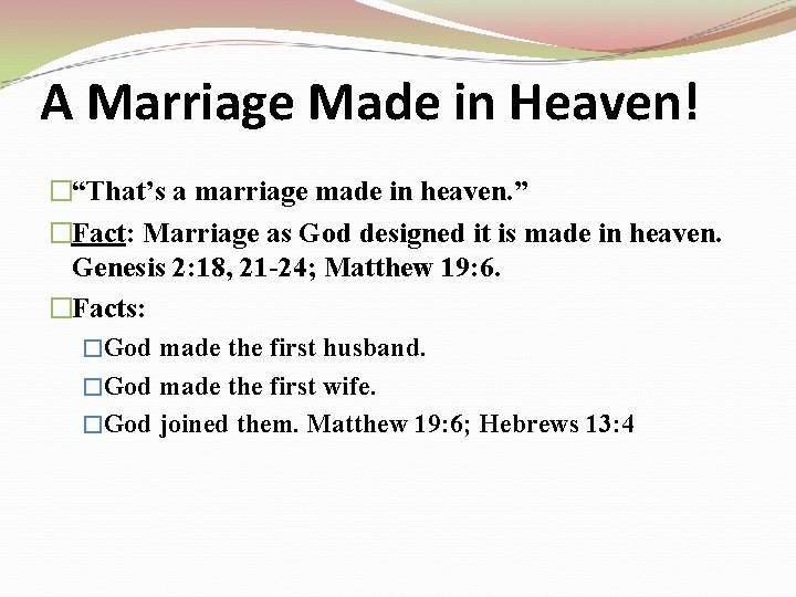 """A Marriage Made in Heaven! �""""That's a marriage made in heaven. """" �Fact: Marriage"""