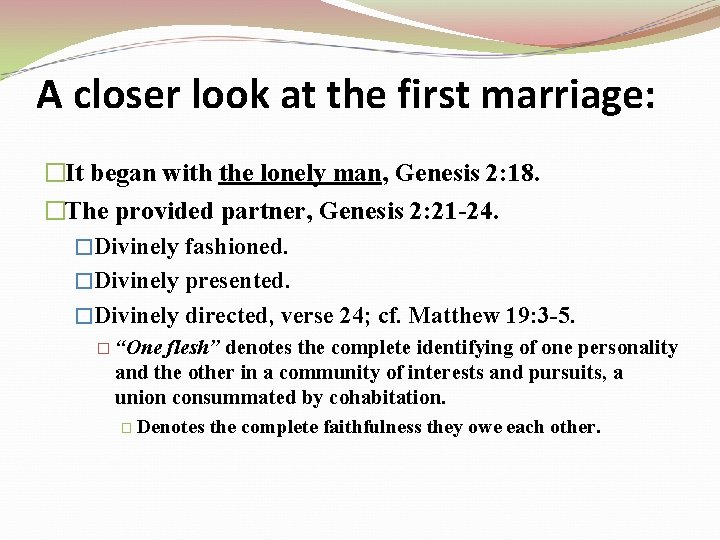 A closer look at the first marriage: �It began with the lonely man, Genesis