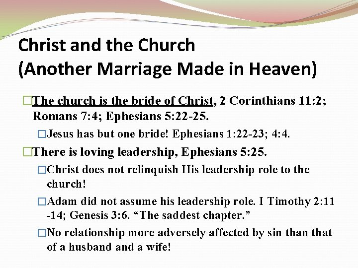 Christ and the Church (Another Marriage Made in Heaven) �The church is the bride