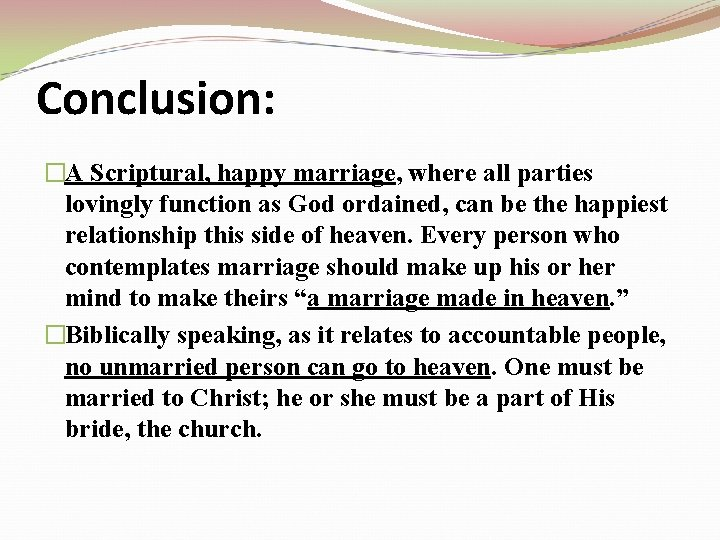 Conclusion: �A Scriptural, happy marriage, where all parties lovingly function as God ordained, can