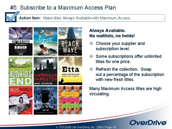 #5: Subscribe to a Maximum Access Plan Action Item: Make titles Always Available with