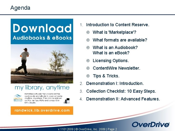Agenda 1. Introduction to Content Reserve. What is 'Marketplace'? What formats are available? What