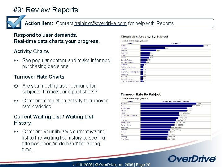 #9: Review Reports Action Item: Contact training@overdrive. com for help with Reports. Respond to