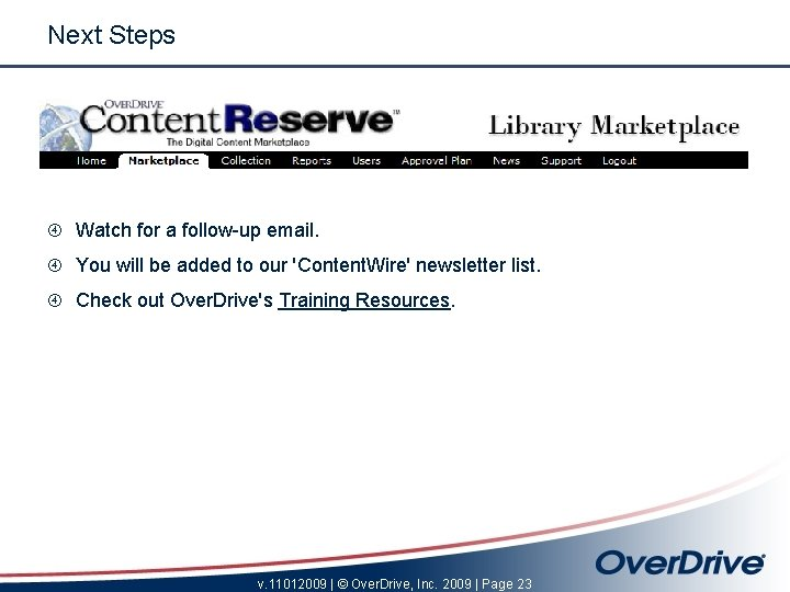 Next Steps Watch for a follow-up email. You will be added to our 'Content.