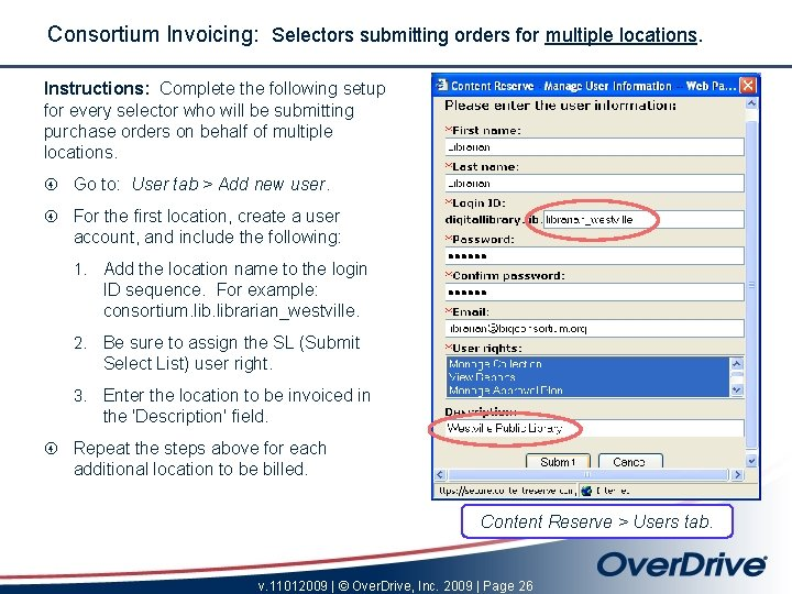 Consortium Invoicing: Selectors submitting orders for multiple locations. Instructions: Complete the following setup for