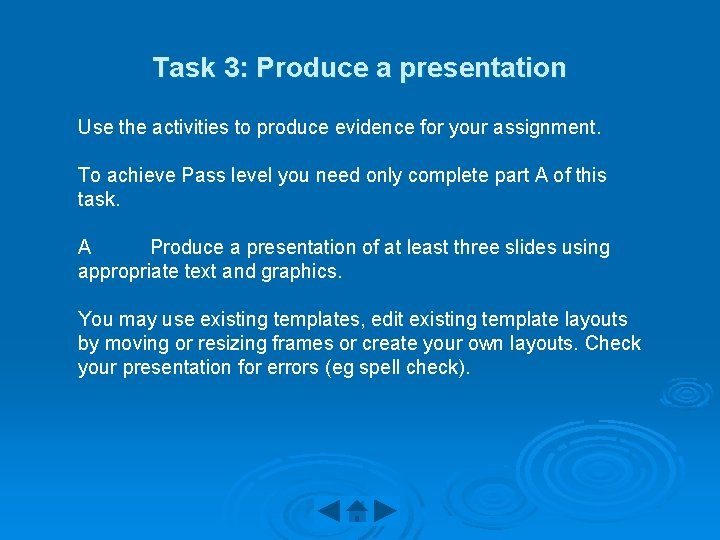 Task 3: Produce a presentation Use the activities to produce evidence for your assignment.