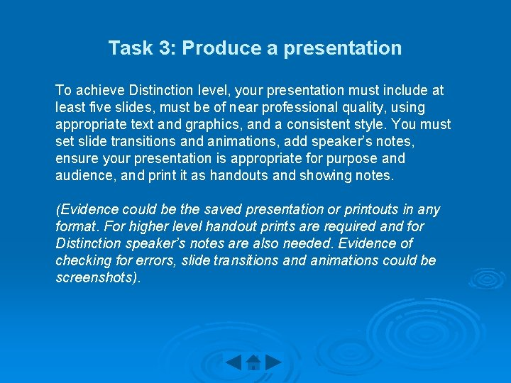 Task 3: Produce a presentation To achieve Distinction level, your presentation must include at