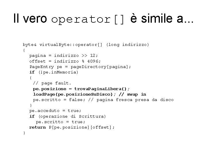 Il vero operator[] è simile a. . . byte& virtual. Byte: : operator[] (long