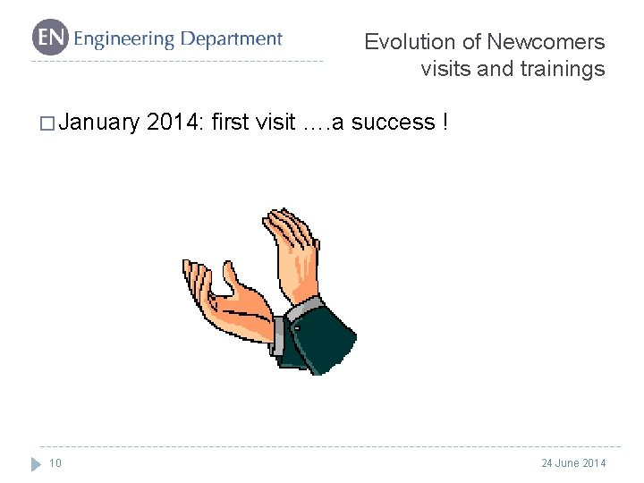 Evolution of Newcomers visits and trainings � January 2014: first visit …. a success