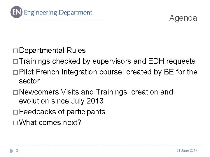 Agenda � Departmental Rules � Trainings checked by supervisors and EDH requests � Pilot