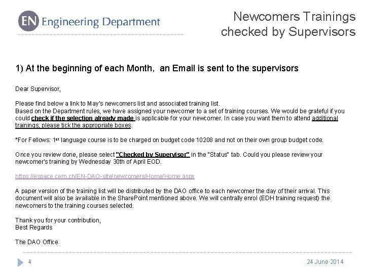 Newcomers Trainings checked by Supervisors 1) At the beginning of each Month, an Email