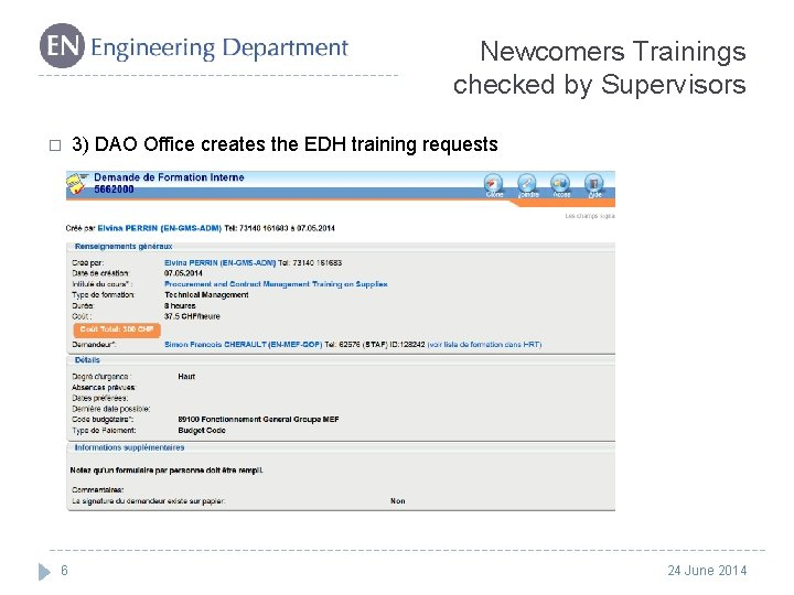 Newcomers Trainings checked by Supervisors � 6 3) DAO Office creates the EDH training