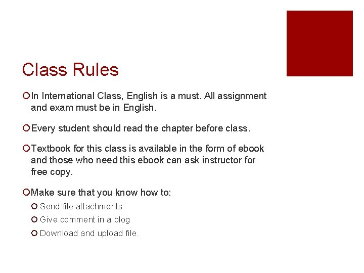 Class Rules ¡ In International Class, English is a must. All assignment and exam