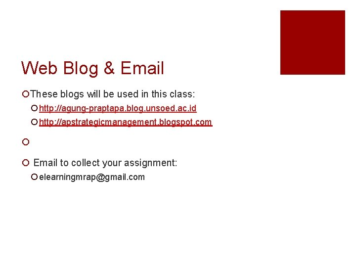 Web Blog & Email ¡These blogs will be used in this class: ¡ http: