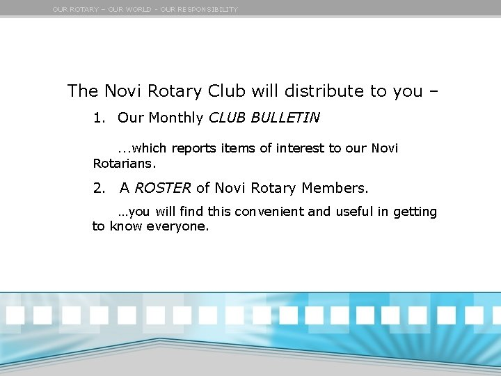 OUR ROTARY – OUR WORLD - OUR RESPONSIBILITY The Novi Rotary Club will distribute