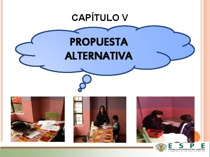 CAPÍTULO V PROPUESTA ALTERNATIVA
