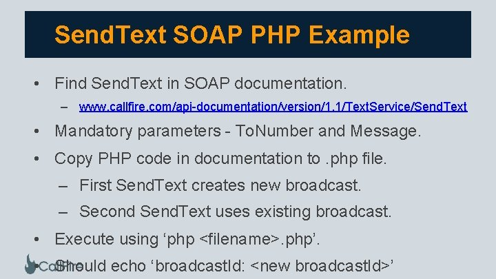 Send. Text SOAP PHP Example • Find Send. Text in SOAP documentation. – www.
