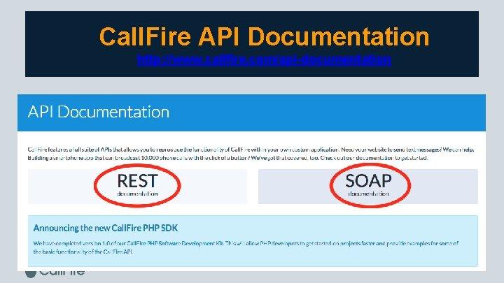 Call. Fire API Documentation http: //www. callfire. com/api-documentation