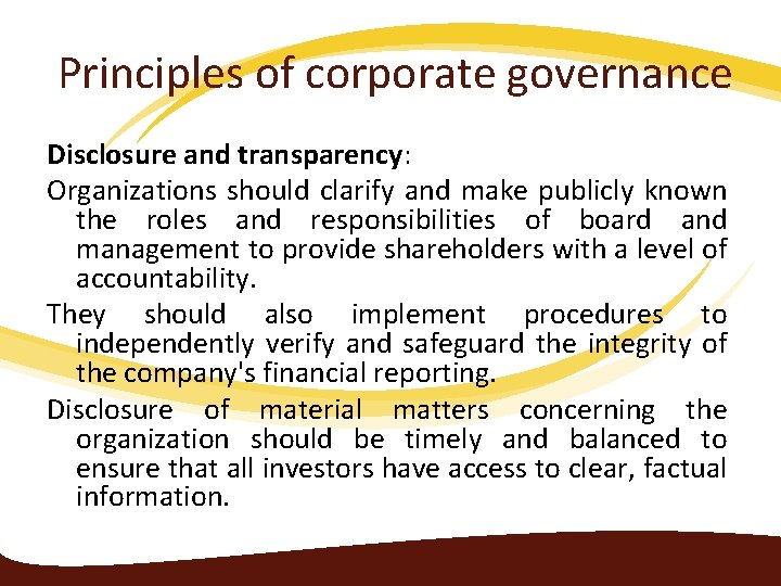 Principles of corporate governance Disclosure and transparency: Organizations should clarify and make publicly known