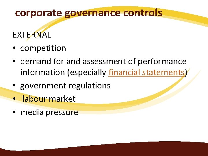 corporate governance controls EXTERNAL • competition • demand for and assessment of performance information