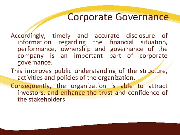 Corporate Governance Accordingly, timely and accurate disclosure of information regarding the financial situation, performance,