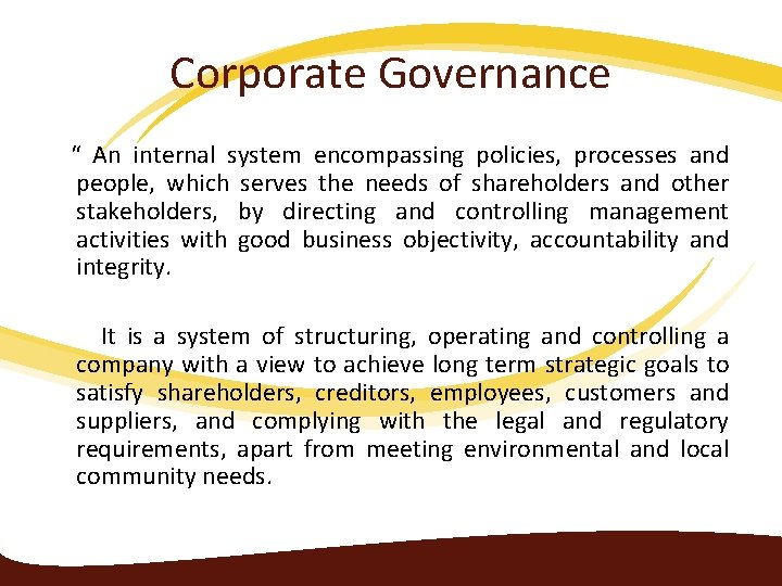 """Corporate Governance """" An internal system encompassing policies, processes and people, which serves the"""