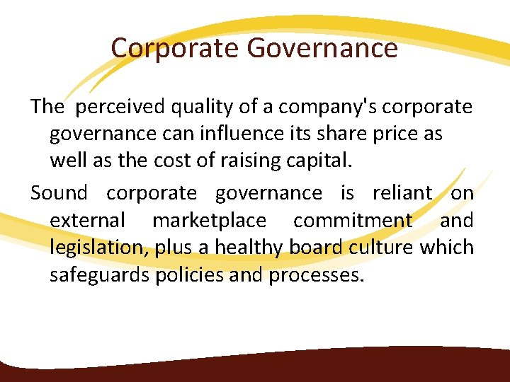 Corporate Governance The perceived quality of a company's corporate governance can influence its share