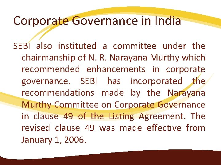 Corporate Governance in India SEBI also instituted a committee under the chairmanship of N.