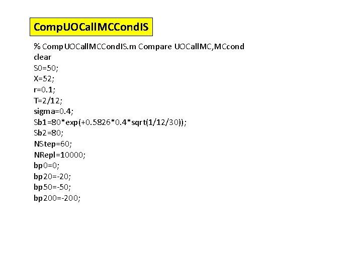 Comp. UOCall. MCCond. IS % Comp. UOCall. MCCond. IS. m Compare UOCall. MC, MCcond