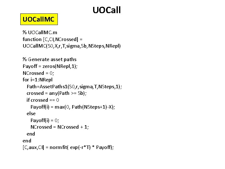 UOCall. MC UOCall % UOCall. MC. m function [C, CI, NCrossed] = UOCall. MC(S