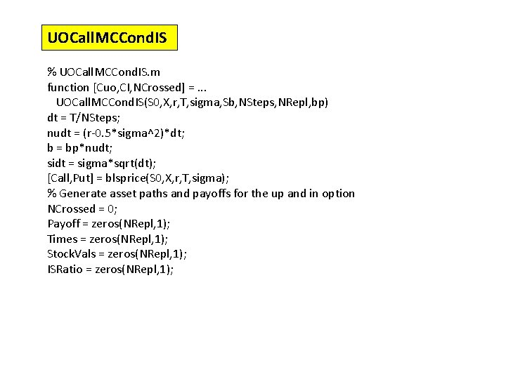 UOCall. MCCond. IS % UOCall. MCCond. IS. m function [Cuo, CI, NCrossed] =. .