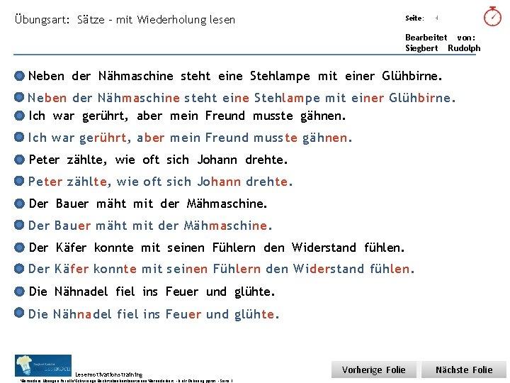 Übungsart: Sätze – mit Wiederholung lesen Seite: Titel: Quelle: 4 Bearbeitet von: Siegbert Rudolph