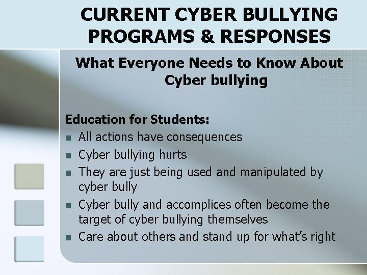 CURRENT CYBER BULLYING PROGRAMS & RESPONSES What Everyone Needs to Know About Cyber bullying