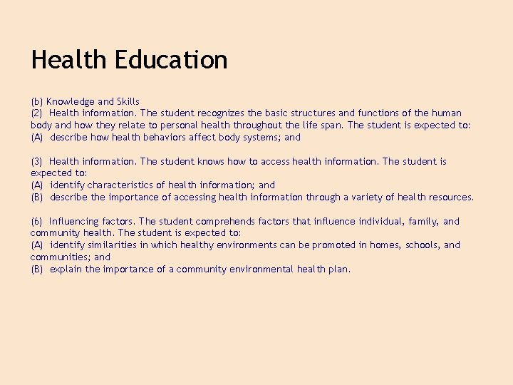 Health Education (b) Knowledge and Skills (2) Health information. The student recognizes the basic