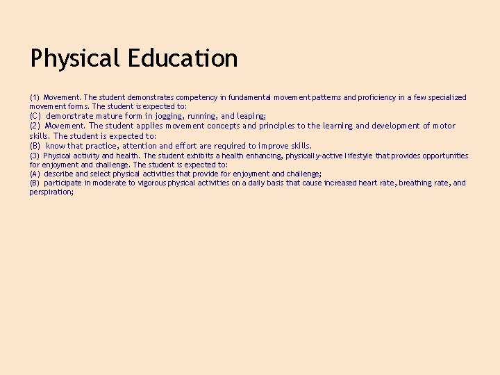 Physical Education (1) Movement. The student demonstrates competency in fundamental movement patterns and proficiency