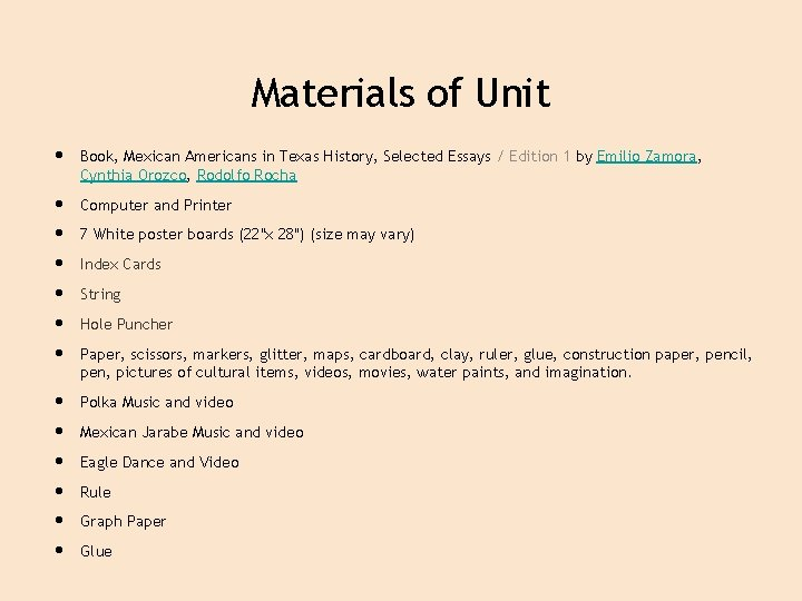Materials of Unit • • • • Book, Mexican Americans in Texas History, Selected