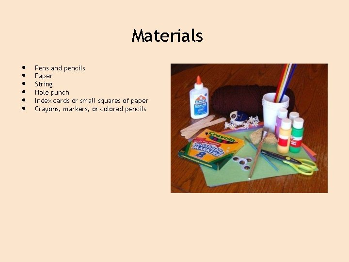 Materials • • • Pens and pencils Paper String Hole punch Index cards or